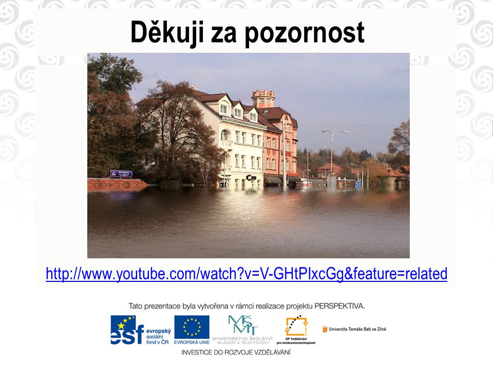 Děkuji za pozornost http://www.youtube.com/watch v=V-GHtPIxcGg&feature=related