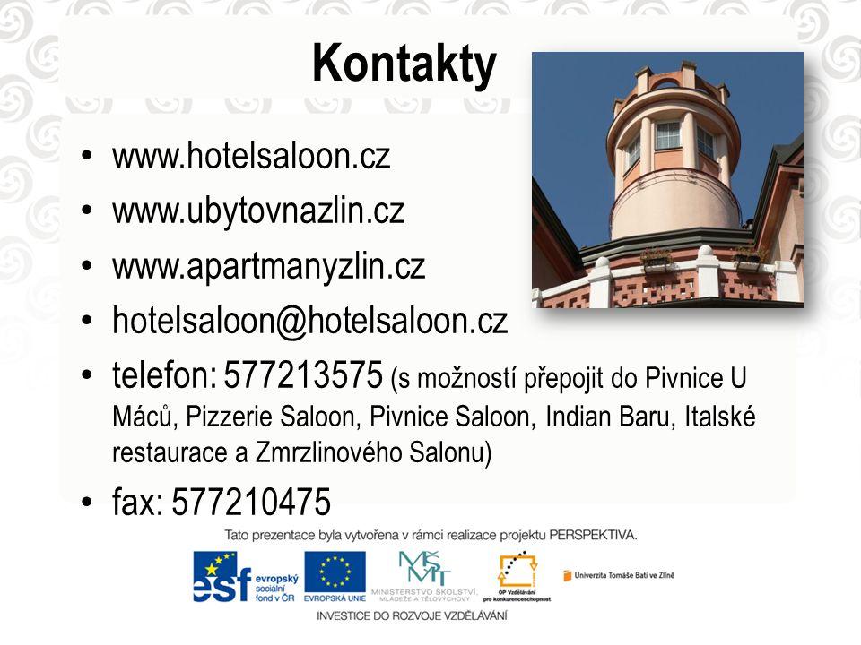 Kontakty www.hotelsaloon.cz www.ubytovnazlin.cz www.apartmanyzlin.cz