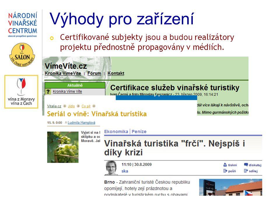 Výhody pro zařízení Certifikované subjekty jsou a budou realizátory projektu přednostně propagovány v médiích.