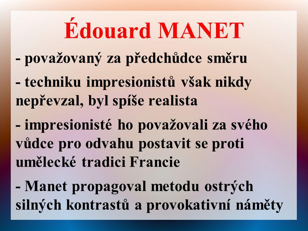 Édouard MANET - považovaný za předchůdce směru