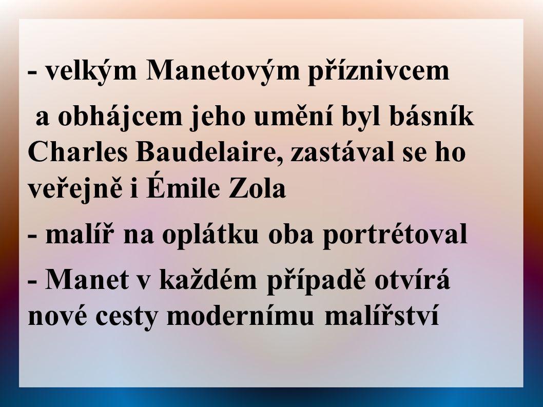 - velkým Manetovým příznivcem