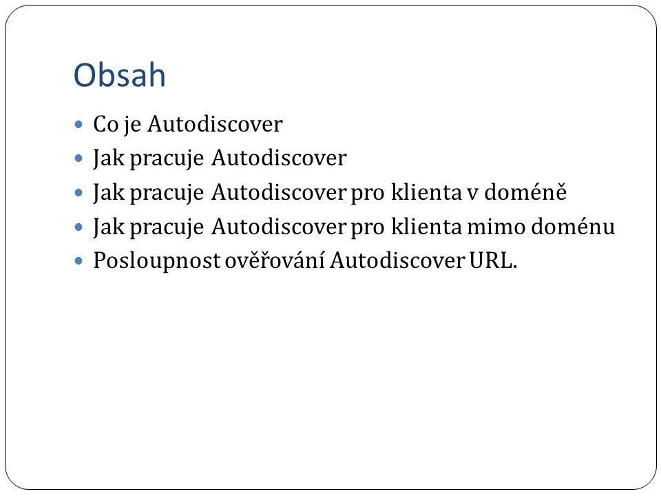 Obsah Co je Autodiscover Jak pracuje Autodiscover