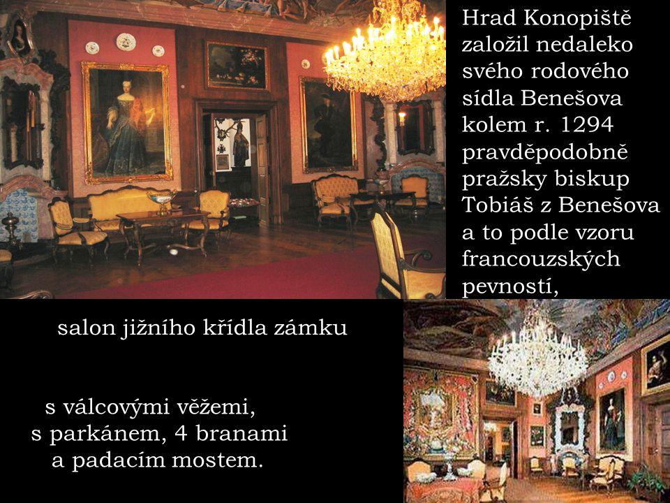 Hrad Konopiště založil nedaleko. svého rodového. sídla Benešova. kolem r. 1294. pravděpodobně. pražsky biskup.