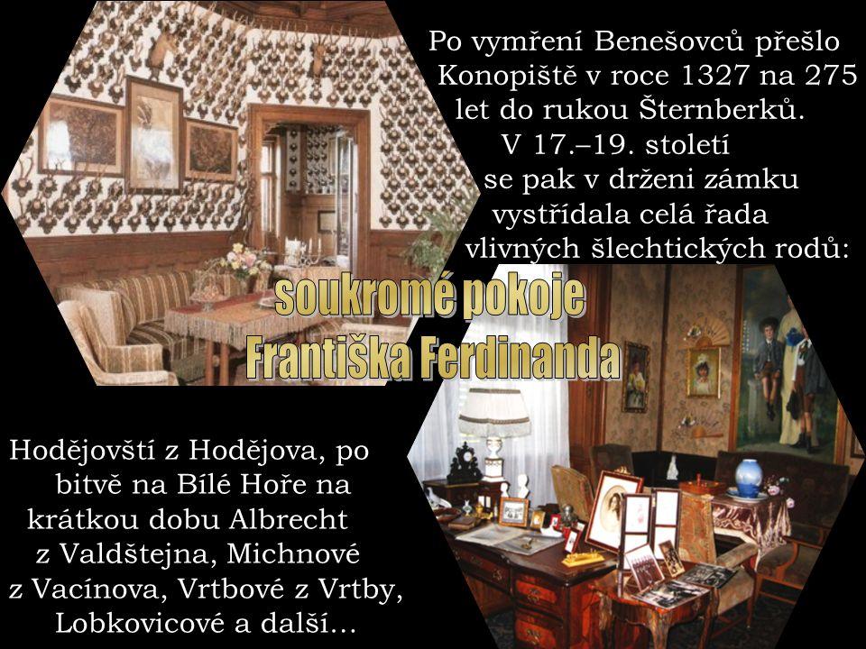 soukromé pokoje Františka Ferdinanda Po vymření Benešovců přešlo