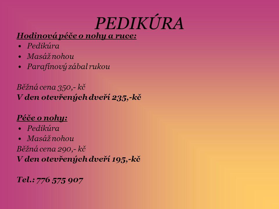 PEDIKÚRA Hodinová péče o nohy a ruce: Pedikúra Masáž nohou