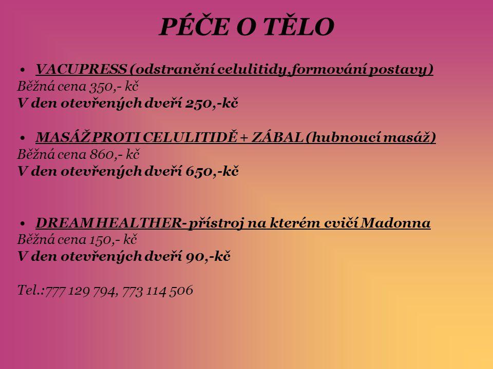 PÉČE O TĚLO VACUPRESS (odstranění celulitidy,formování postavy)