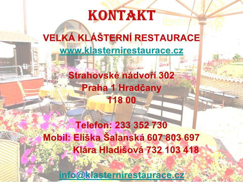 VELKÁ KLÁŠTERNÍ RESTAURACE Mobil: Eliška Šalanská 607 803 697