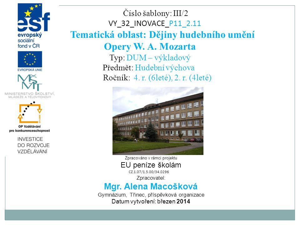 Tematická oblast: Dějiny hudebního umění Opery W. A. Mozarta