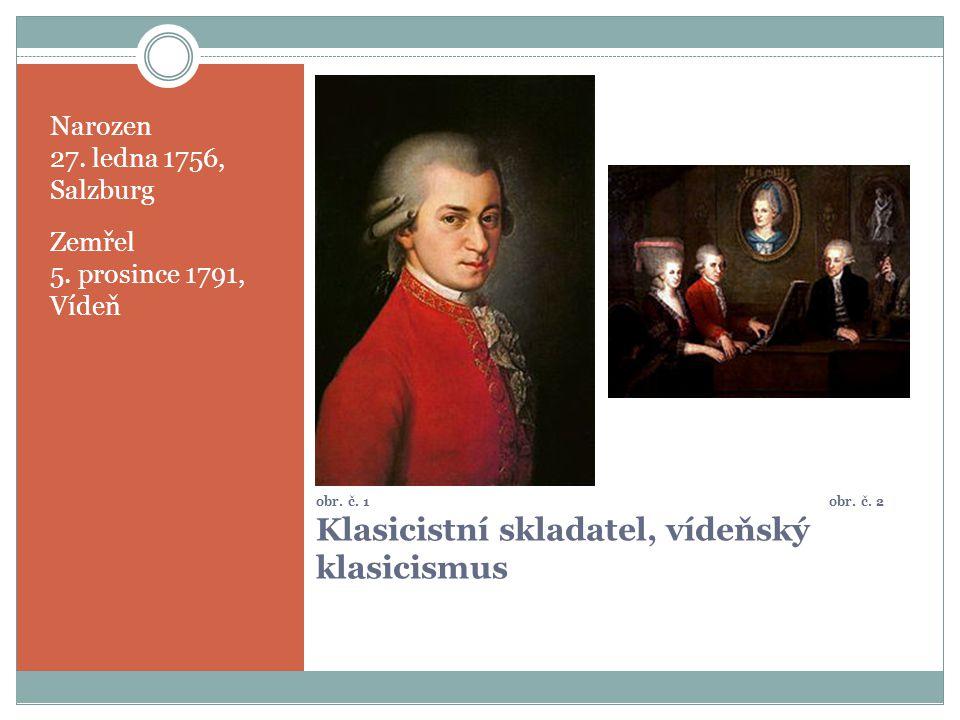 obr. č. 1 obr. č. 2 Klasicistní skladatel, vídeňský klasicismus