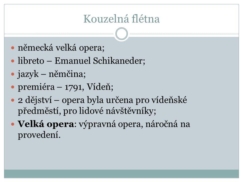 Kouzelná flétna německá velká opera; libreto – Emanuel Schikaneder;