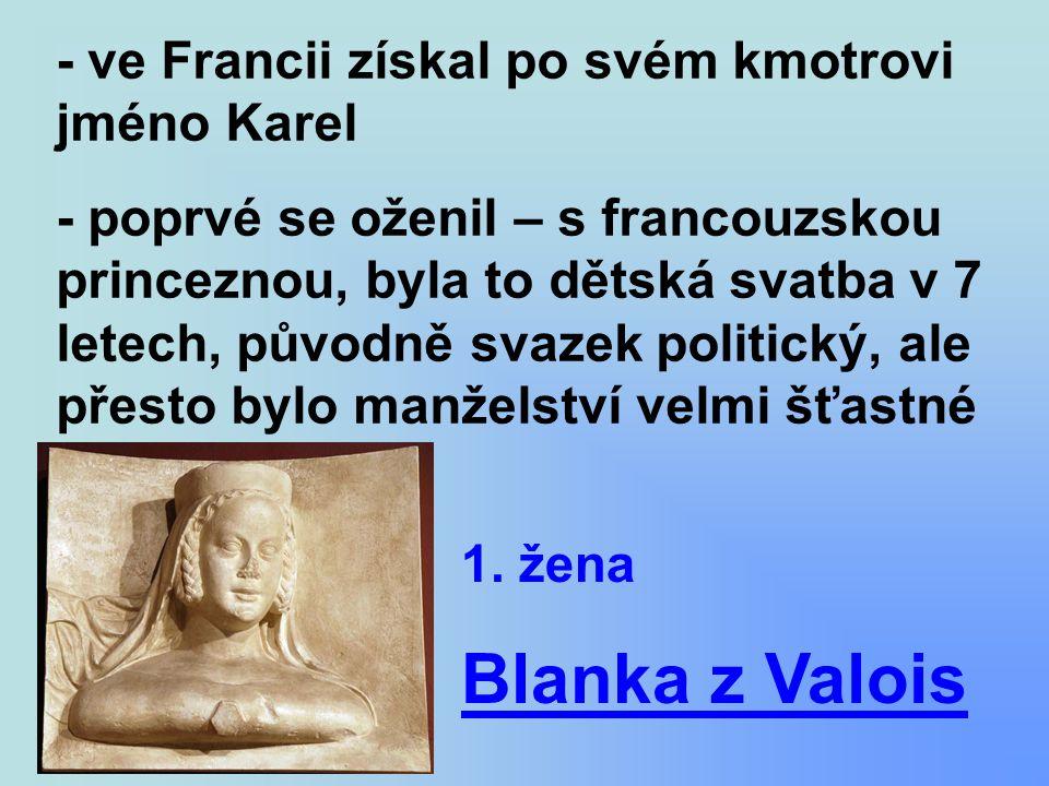 Blanka z Valois - ve Francii získal po svém kmotrovi jméno Karel