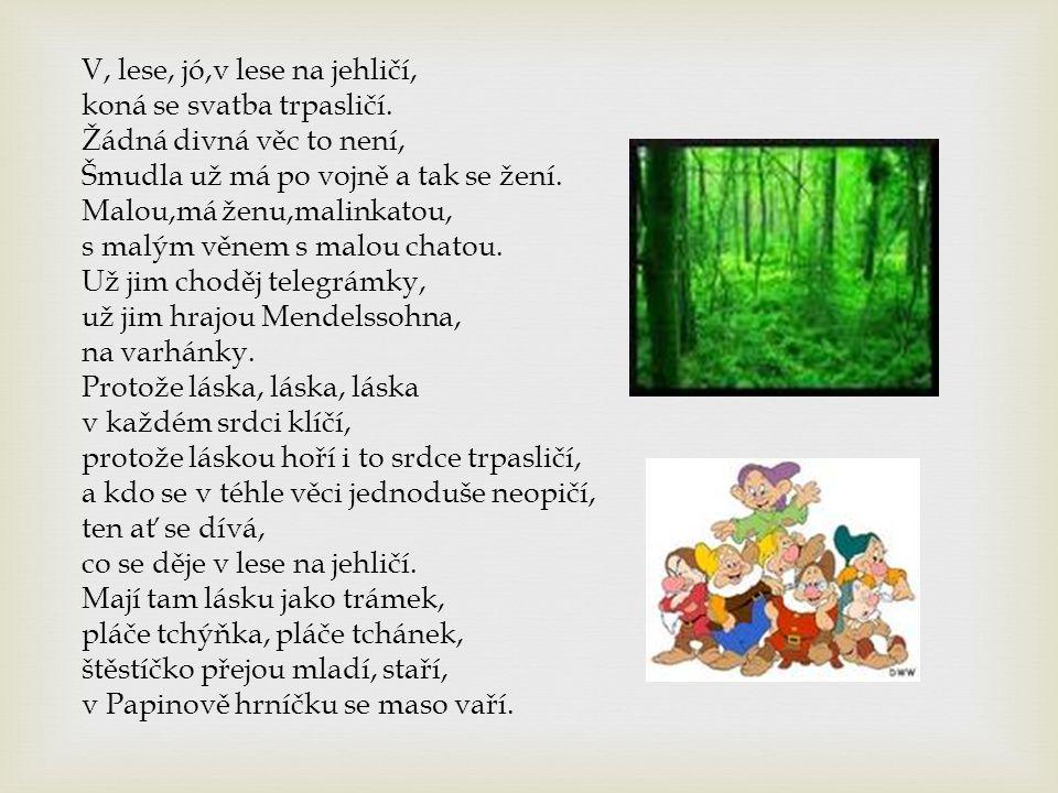 V, lese, jó,v lese na jehličí, koná se svatba trpasličí