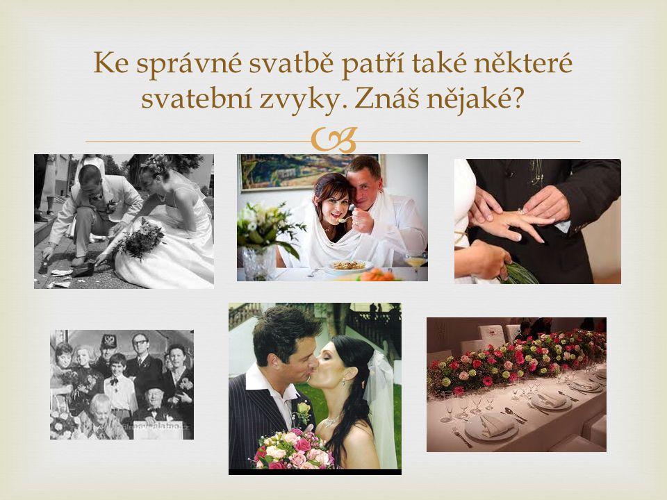 Ke správné svatbě patří také některé svatební zvyky. Znáš nějaké
