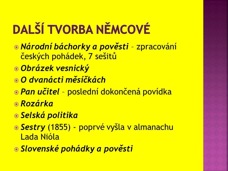 Další tvorba němcové Národní báchorky a pověsti – zpracování českých pohádek, 7 sešitů. Obrázek vesnický.