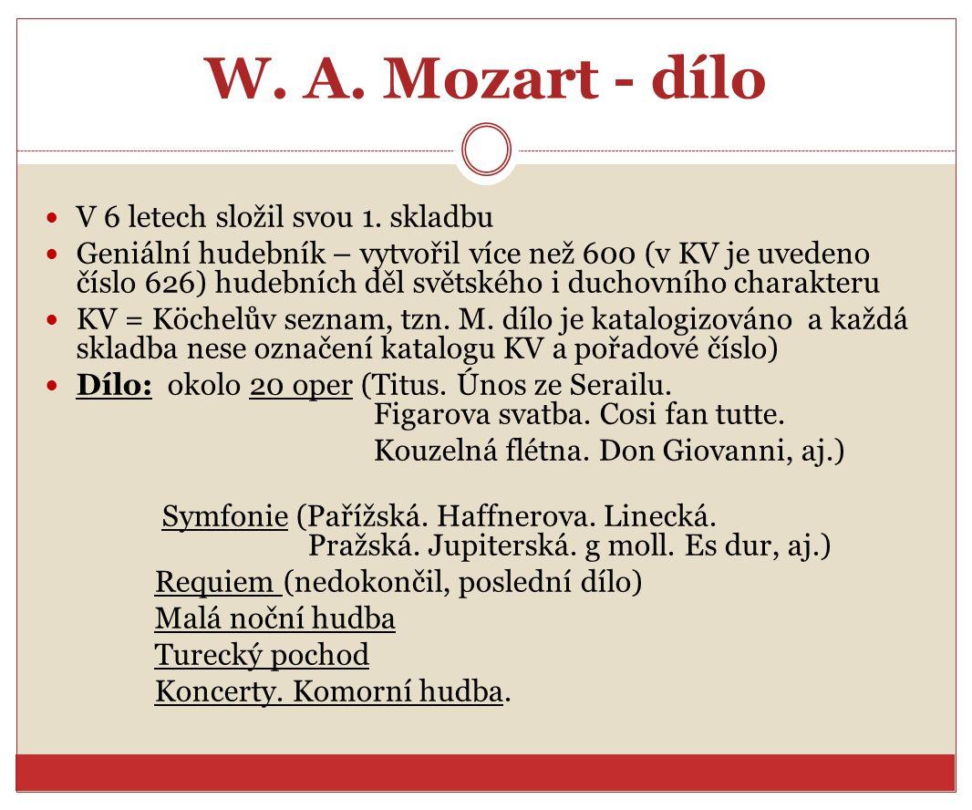 W. A. Mozart - dílo V 6 letech složil svou 1. skladbu
