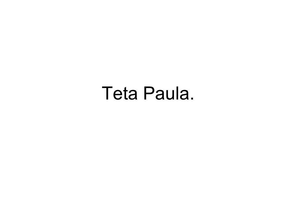 Teta Paula.