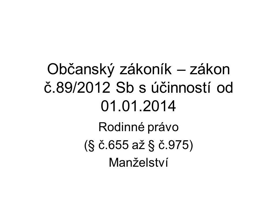 Občanský zákoník – zákon č.89/2012 Sb s účinností od 01.01.2014