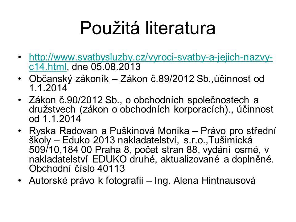 Použitá literatura http://www.svatbysluzby.cz/vyroci-svatby-a-jejich-nazvy-c14.html, dne 05.08.2013.