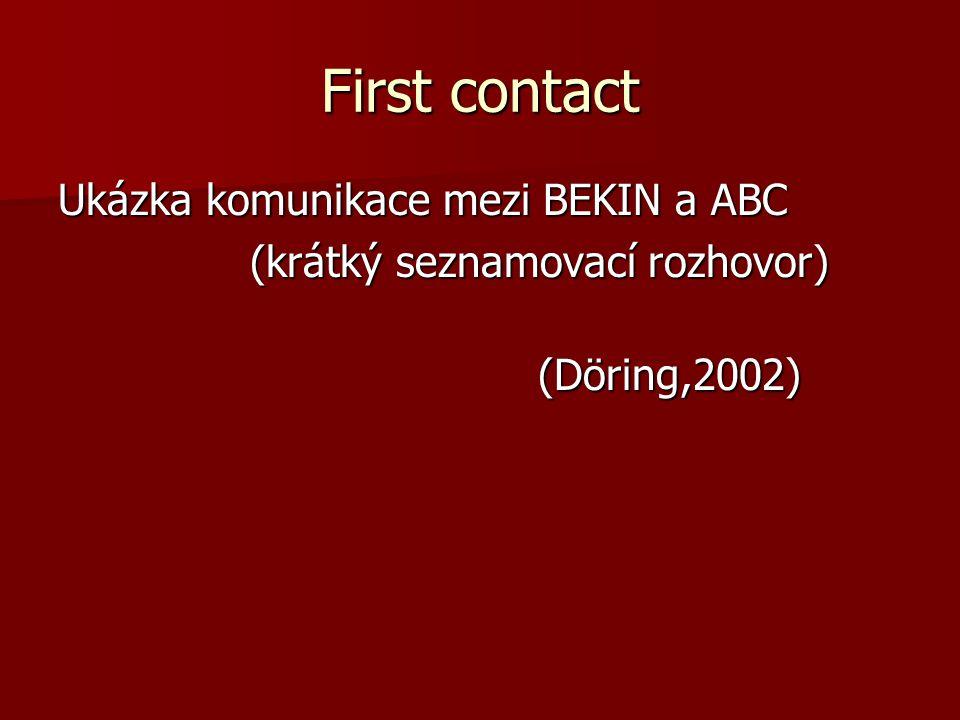 First contact Ukázka komunikace mezi BEKIN a ABC