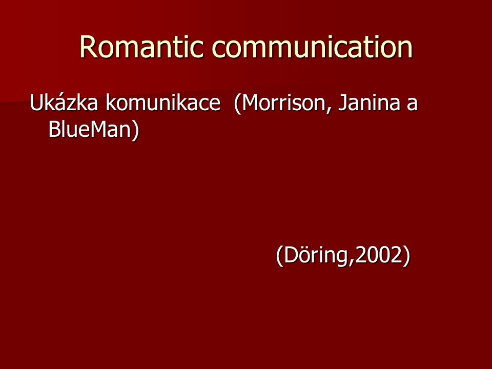 Romantic communication