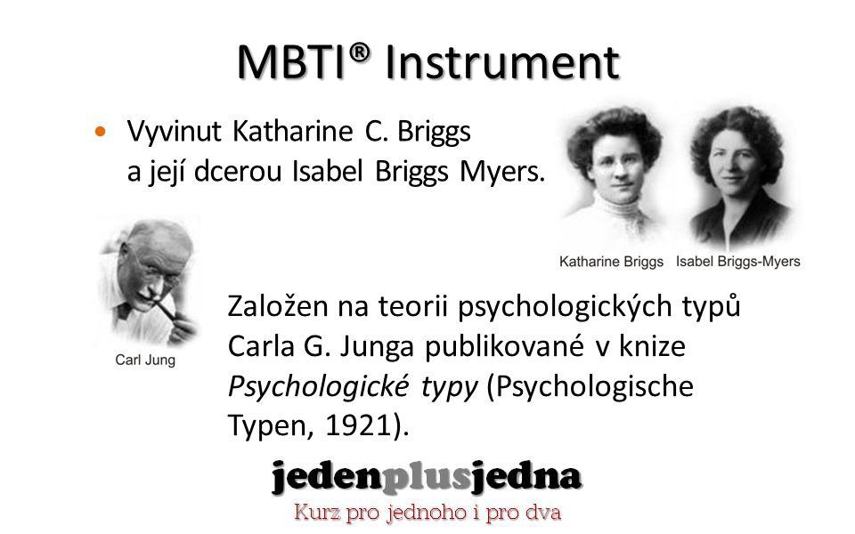 MBTI® Instrument Vyvinut Katharine C. Briggs a její dcerou Isabel Briggs Myers.