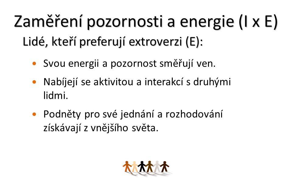 Zaměření pozornosti a energie (I x E)