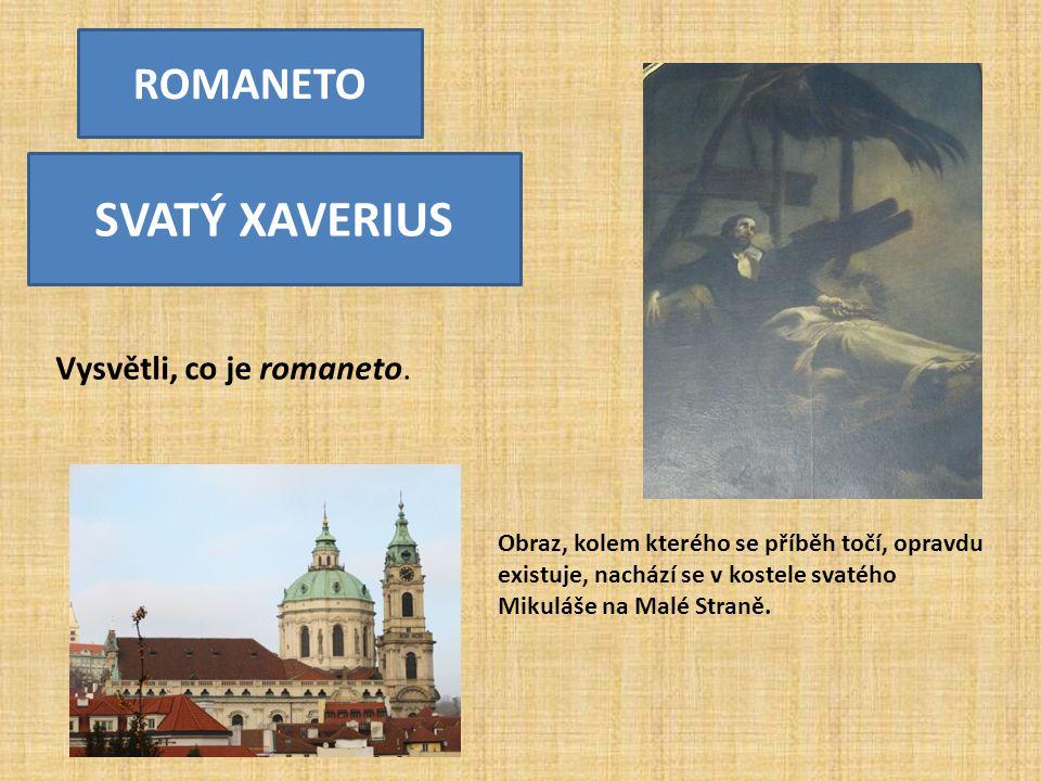 SVATÝ XAVERIUS ROMANETO Vysvětli, co je romaneto.