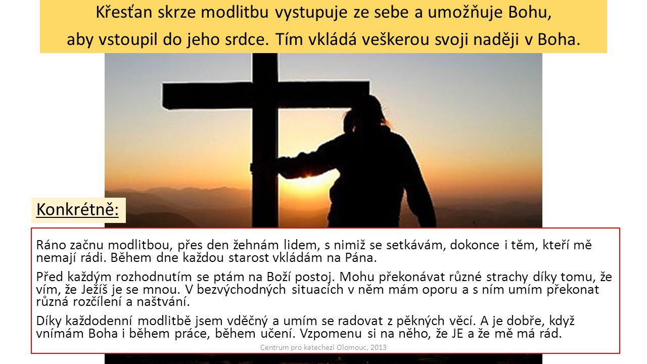 Křesťan skrze modlitbu vystupuje ze sebe a umožňuje Bohu,