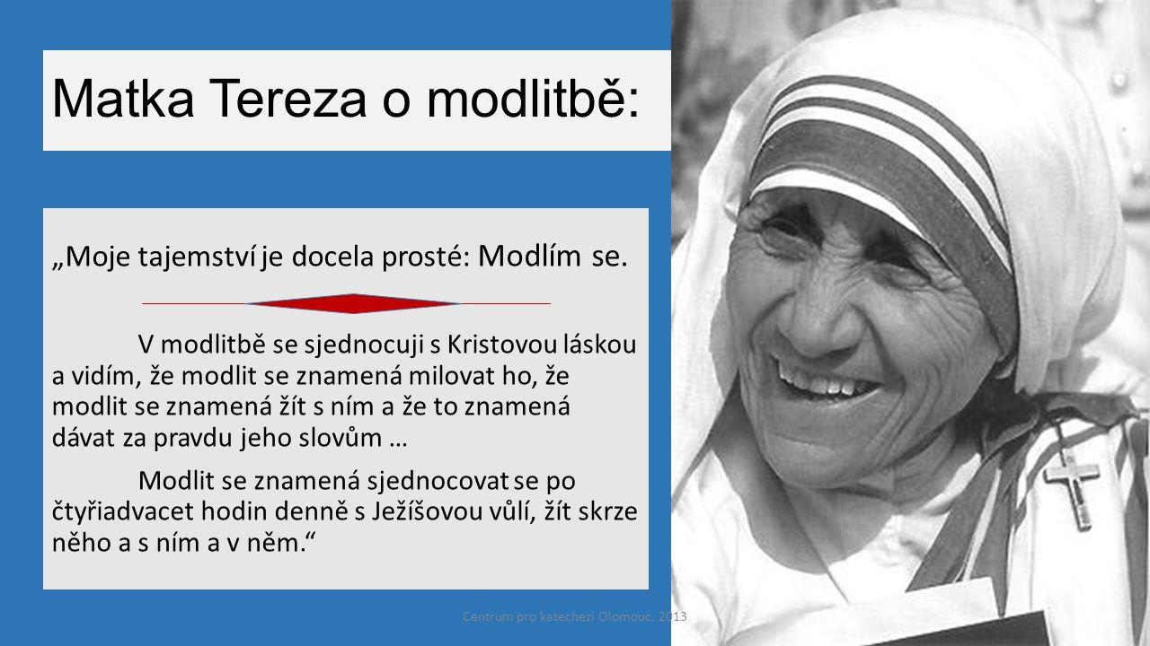 Matka Tereza o modlitbě: