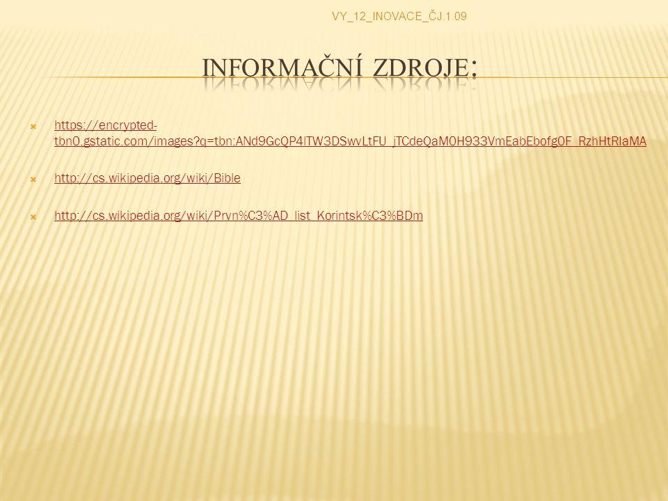 VY_12_INOVACE_ČJ.1.09 Informační zdroje: https://encrypted-tbn0.gstatic.com/images q=tbn:ANd9GcQP4lTW3DSwvLtFU_jTCdeQaM0H933VmEabEbofg0F_RzhHtRIaMA.