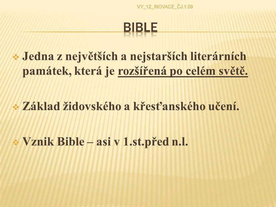 VY_12_INOVACE_ČJ.1.09 Bible. Jedna z největších a nejstarších literárních památek, která je rozšířená po celém světě.