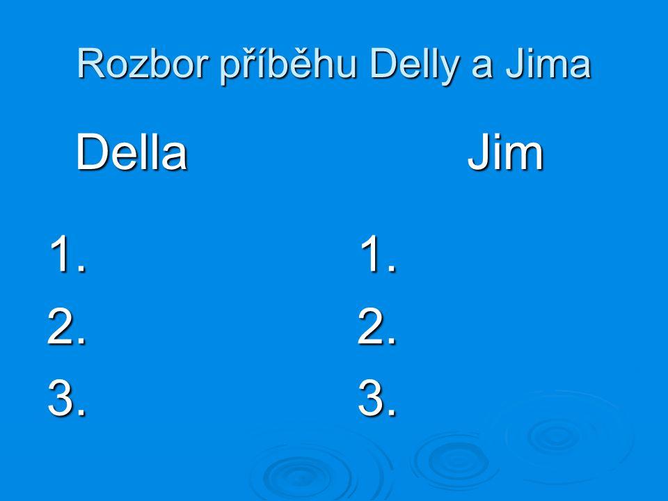 Rozbor příběhu Delly a Jima