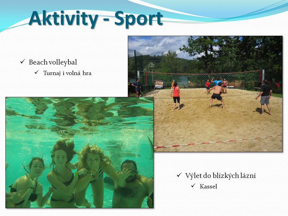 Aktivity - Sport Beach volleybal Výlet do blízkých lázní