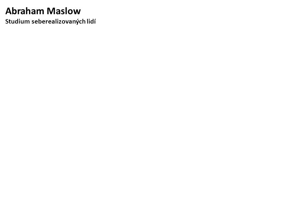 Abraham Maslow Studium seberealizovaných lidí