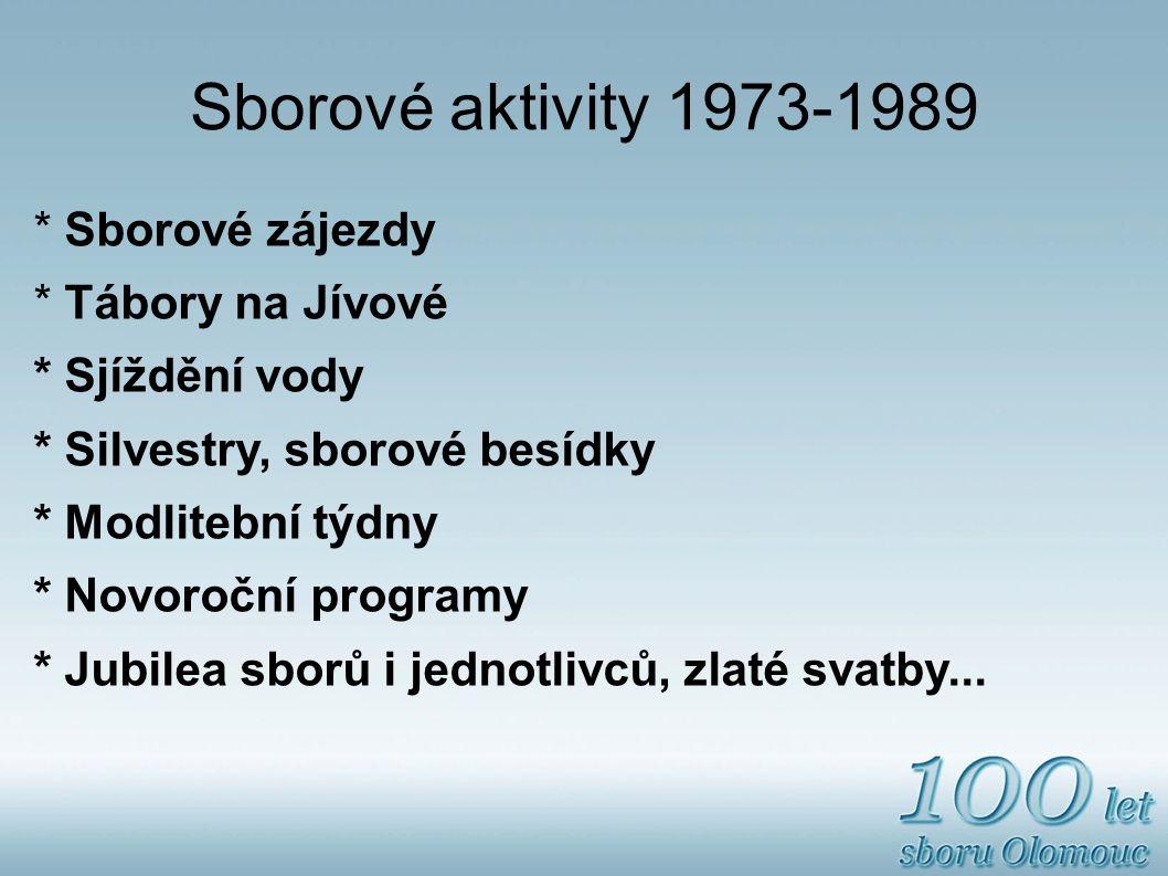 Sborové aktivity 1973-1989 * Sborové zájezdy * Tábory na Jívové