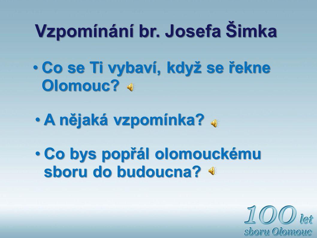 Vzpomínání br. Josefa Šimka
