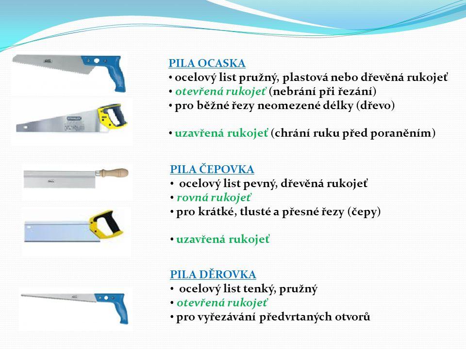 PILA OCASKA ocelový list pružný, plastová nebo dřevěná rukojeť. otevřená rukojeť (nebrání při řezání)