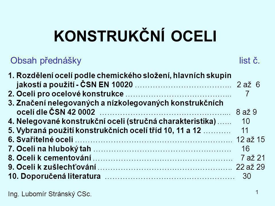 KONSTRUKČNÍ OCELI Obsah přednášky list č.