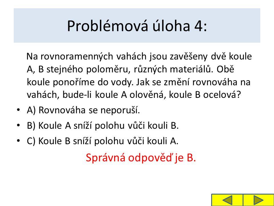 Problémová úloha 4: Správná odpověď je B.