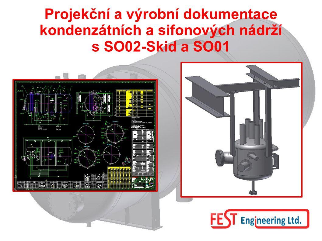 Projekční a výrobní dokumentace kondenzátních a sifonových nádrží s SO02-Skid a SO01