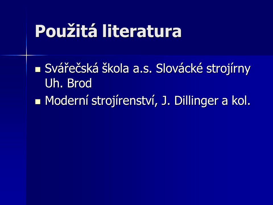 Použitá literatura Svářečská škola a.s. Slovácké strojírny Uh. Brod