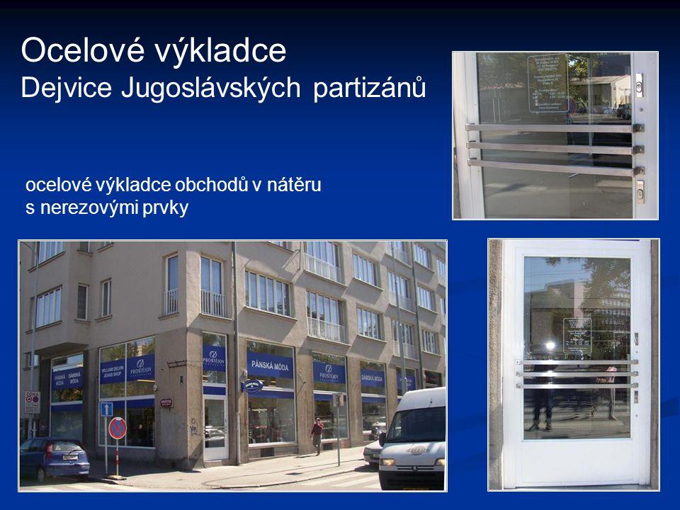Ocelové výkladce Dejvice Jugoslávských partizánů