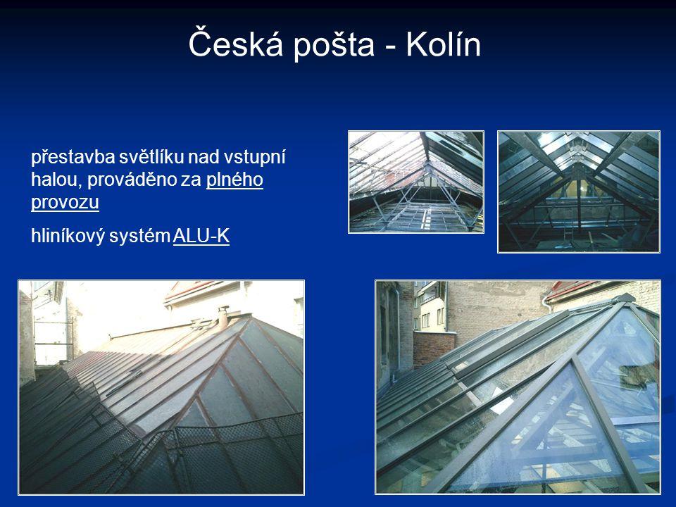 Česká pošta - Kolín přestavba světlíku nad vstupní halou, prováděno za plného provozu.