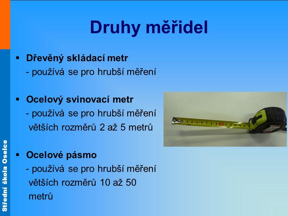 Druhy měřidel Dřevěný skládací metr - používá se pro hrubší měření