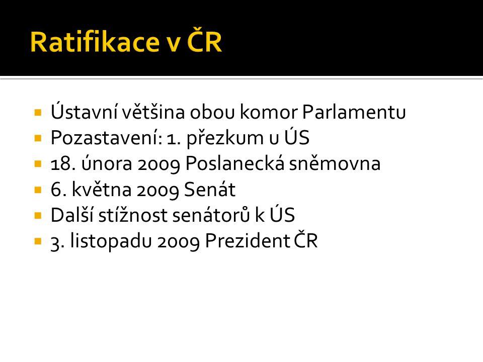 Ratifikace v ČR Ústavní většina obou komor Parlamentu