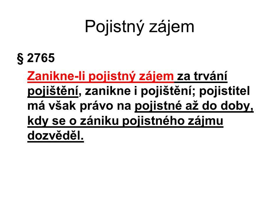 Pojistný zájem § 2765.