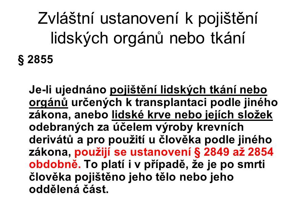 Zvláštní ustanovení k pojištění lidských orgánů nebo tkání