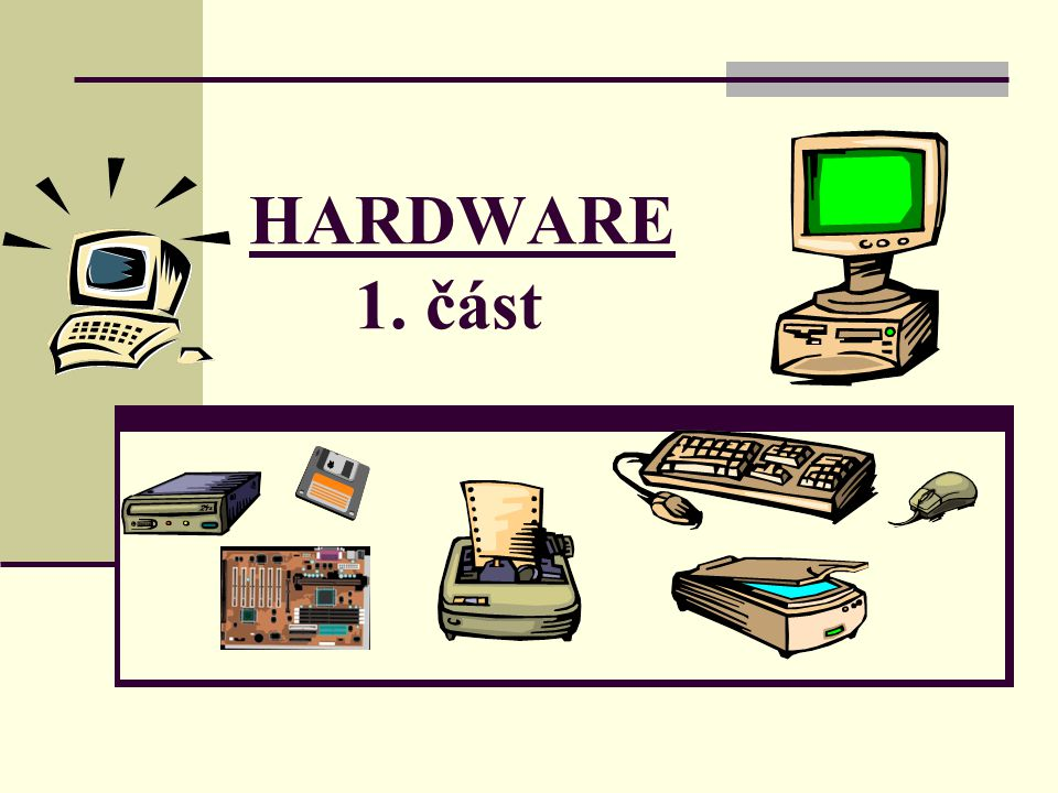 HARDWARE 1. část