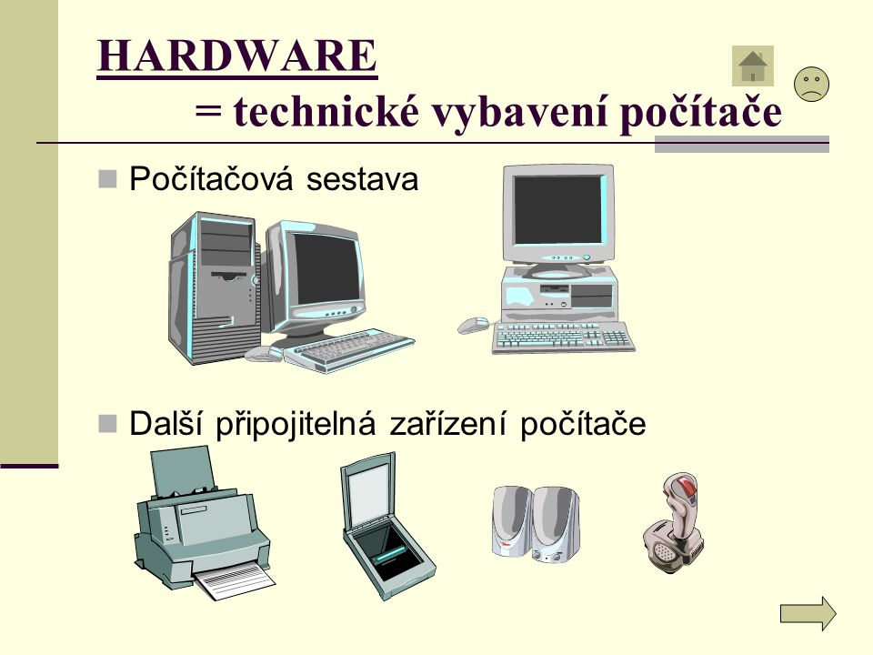 HARDWARE = technické vybavení počítače