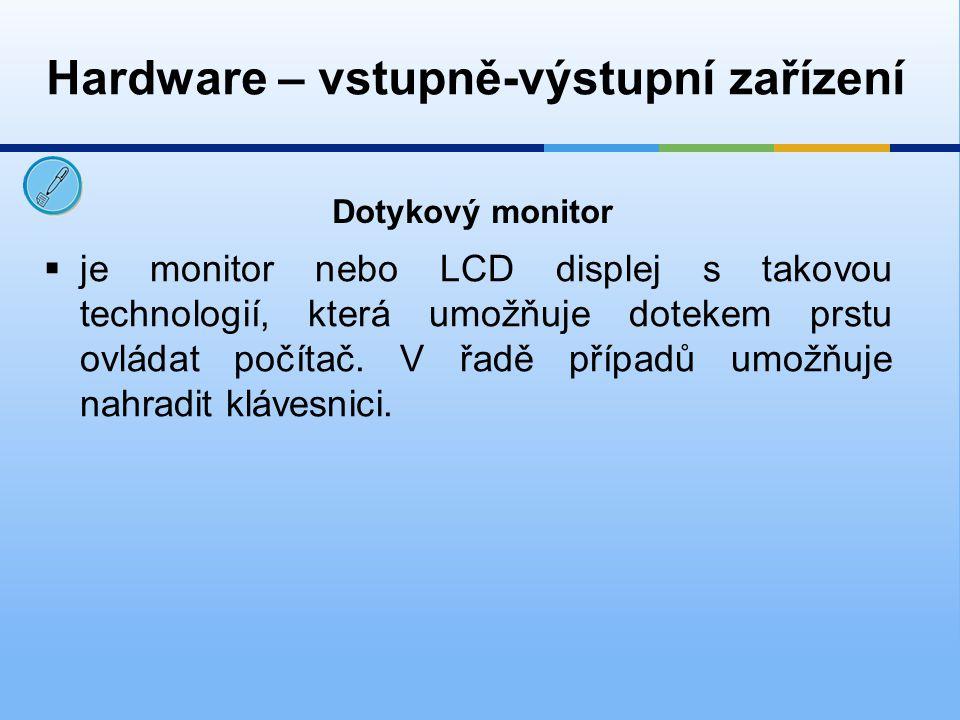 Hardware – vstupně-výstupní zařízení